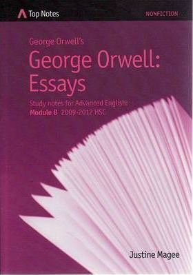 Top Notes George Orwells Essays Hsc Advanced English Module B  Please Note Cover Image May Vary From Stock Photo
